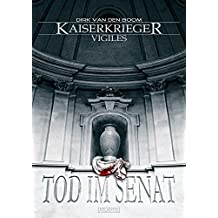 Kaiserkrieger Vigiles 1: Tod im Senat