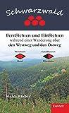 Schwarzwald - FernSichten und EinSichten während einer Wanderung über den Westweg und den Ostweg: Pforzheim-Basel, Schaffhausen-Pforzheim