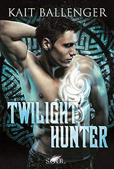 Twilight Hunter (Hunter-Serie 2) von [Ballenger, Kait]