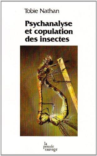 psychanalyse-et-copulation-des-insectes-les-fantasmes-sexuels-dans-les-transferts-psychanalytiques-et-la-copulation-des-arthropodes-de-tobie-nathan-1-dcembre-1983-broch
