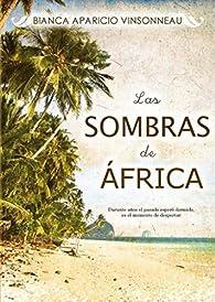 Las Sombras de África par  Bianca Aparicio Vinsonneau