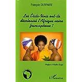 Les Etats-Unis ont-ils décolonisé l'Afrique noire francophone?