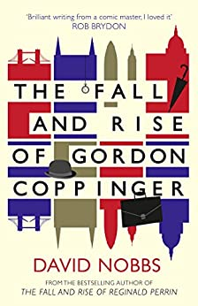 The Fall and Rise of Gordon Coppinger by [Nobbs, David]