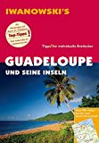 Guadeloupe und seine Inseln - Reiseführer von Iwanowski: Individualreiseführer