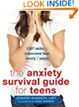 The Anxiety Survival Guide for Teens:...