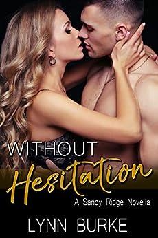 Without Hesitation (Sandy Ridge Book 2) by [Burke, Lynn]