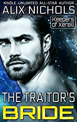 The Traitor's Bride: a sci fi romance (Keepers of Xereill Book 1)
