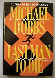 Last Man to Die by Michael Dobbs (1992-08-01)