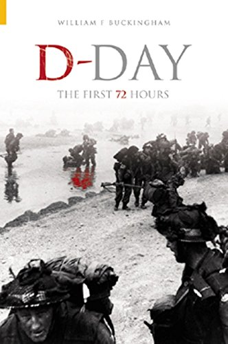 D-Day, the First 72 Hours (Revealing History (Paperback))