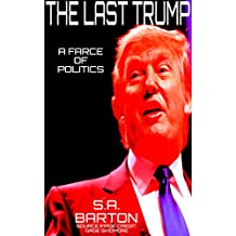 The Last Trump: A Farce Of Politics