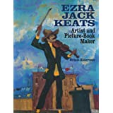 Ezra Jack Keats: Artist and Picture-book Maker by Brian Alderson (1994-12-01)