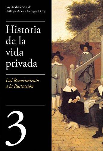 De Renacimiento a la Ilustración (Historia de la vida privada 3)