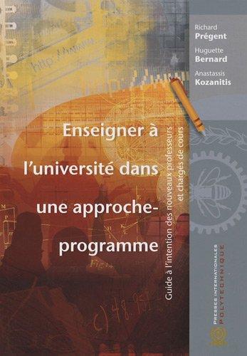 Enseigner à l'université dans une approche-programme : Guide à l'intention des nouveaux professeurs et chargés de cours