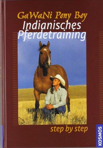 Indianisches Pferdetraining: Step by Step (Männer Pony)
