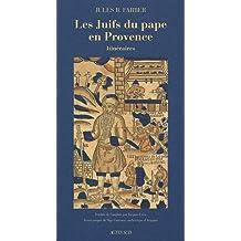 Les Juifs du pape en Provence : Itinéraires