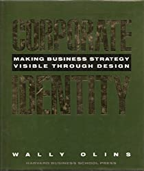 Corporate Identity: Making Business Strategy Visible Through Design by Wally Olins (1990-10-02)