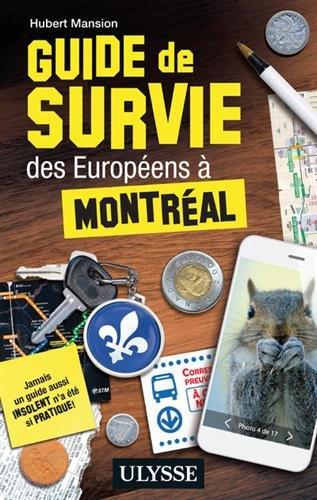 Guide de survie des Européens à Montréal par Hubert Mansion