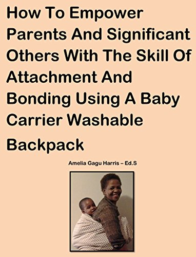 how-to-empower-parents-and-significant-others-with-the-skill-of-attachment-and-bonding-using-a-baby-