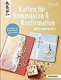 Karten für Kommunion & Konfirmation mit Zauberpapier (kreativ.kompakt): Einladungen, Danksagungen, Tischdeko und kleine Gastgeschenke mit dem Trendmaterial. Extra: Ein Bogen Zauberpapier als Beilage.