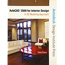 AutoCAD 2009 for Interior Design: A 3D Modeling Approach (Autodesk Design Institute Press)