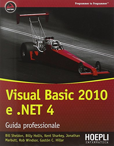Visual Basic 2010 e .NET 4. Guida professionale Visual Basic 2010 e .NET 4. Guida professionale 51IS0Ihs eL