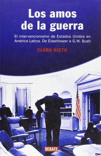 Descargar Libro Los amos de la tierra: El intervencionismo de EEUU en América Latina. De Eisenhower a G. W. Bush (HISTORIAS) de Clara Nieto