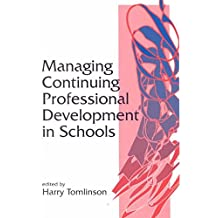 [Managing Continuing Professional Development in Schools] (By: Harry Tomlinson) [published: April, 1997]