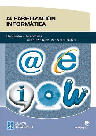 Alfabetización informática: Ordenador e tecnoloxías da información: conceptos básicos (Títulos en gallego) por Ramón Carlos Suárez y Alonso