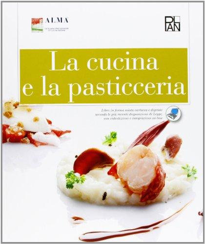 La cucina e la pasticceria. Per gli Ist. professionali alberghieri. Con e-book. Con espansione online