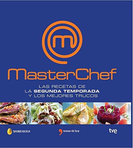 Masterchef. Las recetas de la segunda temporada y los mejores trucos (GASTRONOMÍA) por RTVE