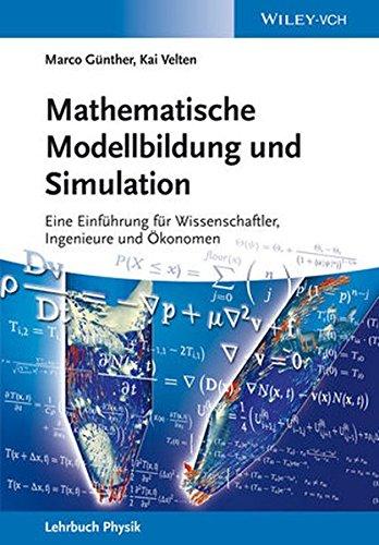 Mathematische Modellbildung und Simulation: Eine Einführung für Wissenschaftler, Ingenieure und Ökonomen (Verdammt clever!)