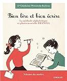 Bien lire et bien écrire - La méthode alphabétique et plurisensorielle Fransya. Volume du maître et de l'élève.