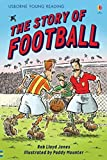 The Story of Football. Book + CD: Usborne English-Upper Intermediate (Young Reading Series Two)