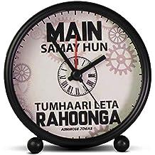 ASWHOLE Ideas Funny Main SAMAY Hoon TUMHAARI LETA RAHOONGA Alarm/Table Clock for Home Décor/Office