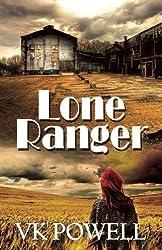 Lone Ranger by VK Powell (2016-11-15)