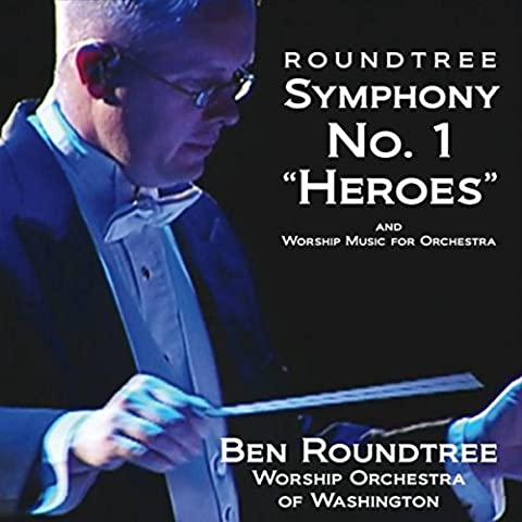 Roundtree: Symphony No. 1 in D,