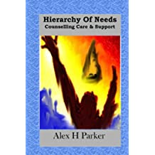 Hierarchy of Needs Counselling Care & Support: A Person Centred Philosophy