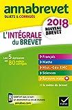 Annales Annabrevet 2018 L'intégrale du nouveau brevet 3e