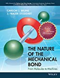 The Nature of the Mechanical Bond: From Molecules to Machines (English Edition)
