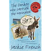 The Donkey Who Carried the Wounded: The Famous Story of Simpson and His Donkey - a True Anzac Legend (Animal Stars)