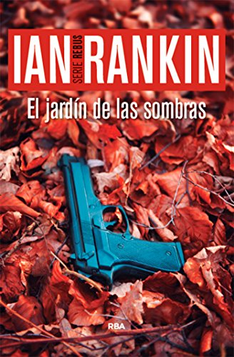 El jardín de las sombras (Inspector Rebus nº 9) (Spanish Edition)