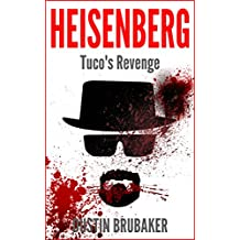 Breaking Bad: Heisenberg - Tuco's Revenge (Breaking Bad, Heisenberg) (English Edition)