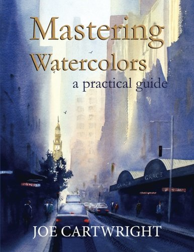 Mastering Watercolors: A Practical Guide