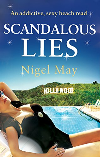 Scandalous Lies: An addictive, sexy beach read by [May, Nigel]