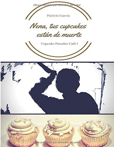 Nena, tus cupcakes están de muerte (Cupcake Paradise Café)