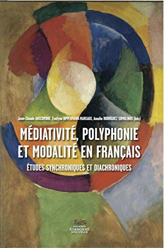 Mdiativit, polyphonie et modalit en franais: Etudes synchroniques et diachroniques