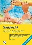 """Sozialrecht - leicht gemacht: Kranken-, Pflege- und Unfallversicherung, Rente, Arbeitslosengeld, """"Hartz IV"""", Grundsicherung, Sozialhilfe etc."""