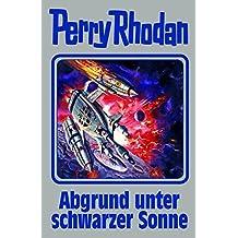 Abgrund unter schwarzer Sonne: Perry Rhodan Band 140