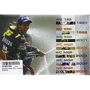 Valentino Rossi. Ediz. inglese e spagnola