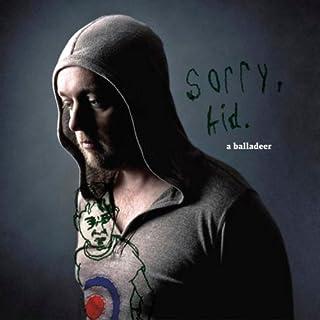 Sorry, Kid